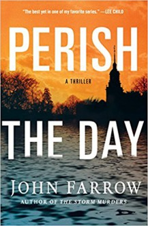 Perish the Day: A Thriller (The Storm Murders Trilogy) - John Farrow
