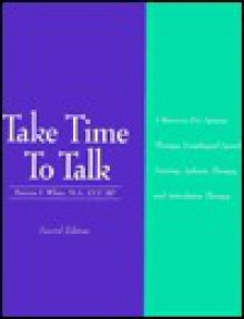 Take Time to Talk: A Resource for Apraxia Therapy, Esophageal Speech Training, Aphasia Therapy, and Articulation Therapy - Patricia F. White