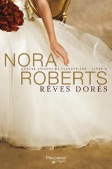 Rêves dorés - Nora Roberts