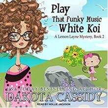 Play That Funky Music White Koi (Lemon Layne Mystery) - Hollie Jackson,Dakota Cassidy