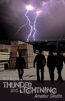 Thunder and Lightning: Amateur Sleuths - Walt Bagley
