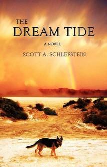 The Dream Tide - Scott A. Schlefstein