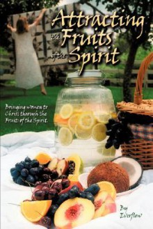 Attracting the Fruits of the Spirit - Betty Willis