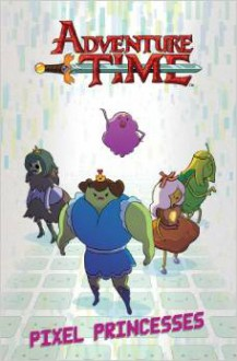 Adventure Time Vol. 2 Pixel Princesses Original Graphic Novel - Danielle Corsetto, Zack Sterling