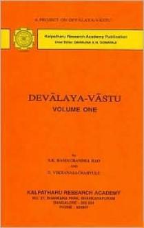 Devalaya-Vastu Vol. 1 - S K RAMACHANDRA RAO, D. Vikhanasacharyulu