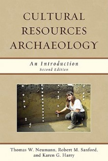 Cultural Resources Archaeology: An Introduction - Thomas William Neumann