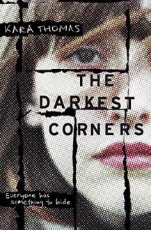 The Darkest Corners - Kara Thomas,Jorjeana Marie