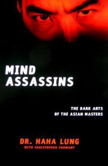 Mind Assassins: The Dark Arts of the Asian Masters - Haha Lung