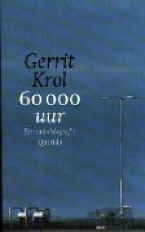 60 000 uur: een autobiografie - Gerrit Krol