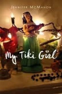 My Tiki Girl - Jennifer McMahon