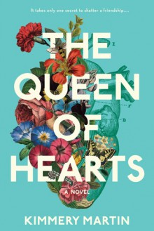 The Queen of Hearts - Kimmery Martin