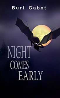 Night Comes Early - Burt Gabot