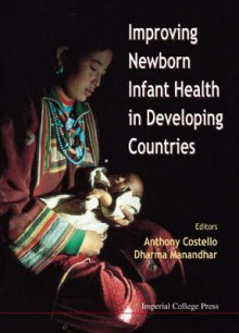 Improving Newborn Health In Developing Countries - Anthony Costello, Dharma Manandhar