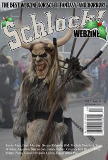 Schlock! Webzine Vol. 7, Issue 12 - Kevin Rees, Gary Murphy, Sergio Palumbo, James Talbot, Gregory KH Bryant