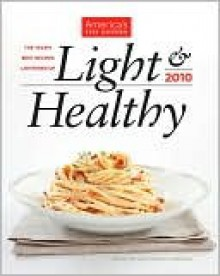 Light & Healthy 2010: The Year's Best Recipes Lightened Up - America's Test Kitchen