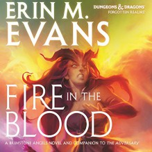 Fire in the Blood: A Brimstone Angels Novel - Erin M. Evans, Dina Pearlman