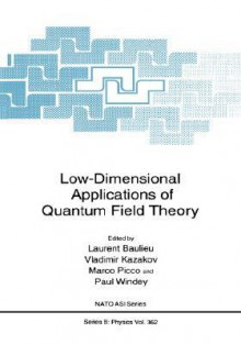 Low-Dimensional Applications of Quantum Field Theory - Laurent Baulieu