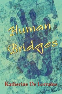 Human Bridges - Katherin De Lorraine
