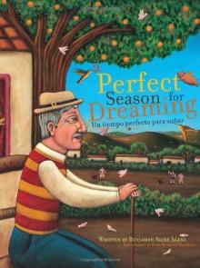 A Perfect Season for Dreaming / Un tiempo perfecto para sonar - Benjamin Alire Sáenz, Esau Andrade Valencia