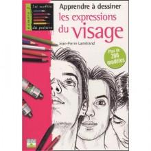 Apprendre à dessiner les expressions du visage - Jean-peierre Lamérand