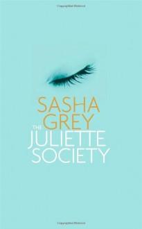 The Juliette Society - Sasha Grey