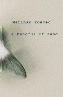 A Handful of Sand - Marinko Koščec