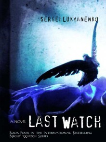 The Last Watch - Sergei Lukyanenko
