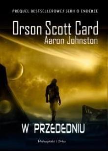 W przededniu - Orson Scott Card, Agnieszka Sylwanowicz, Aaron Johnston