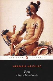 Typee: A Peep at Polynesian Life - Herman Melville,John Bryant