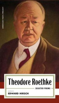 Selected Poems - Theodore Roethke