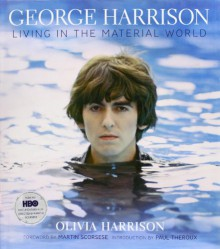 Living in the Material World: George Harrison - Olivia Harrison, Mark Holborn, Paul Theroux, Martin Scorsese