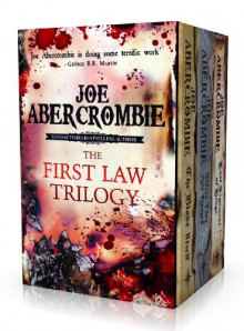 The First Law Trilogy Boxed Set: The Blade Itself, Before They Are Hanged, Last Argument of Kings - Joe Abercrombie