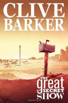 Clive Barker's The Great And Secret Show Volume 1 - Chris Ryall, Gabriel Rodríguez, Clive Barker