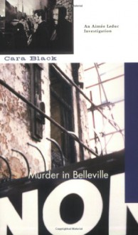 Murder in Belleville - Cara Black