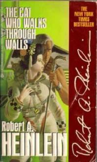 The Cat Who Walks through Walls - Robert A. Heinlein