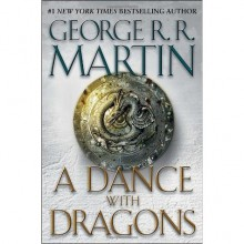 A Dance With Dragons (A Song of Ice and Fire, #5) - George R.R. Martin