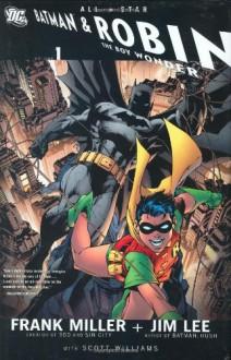 All-Star Batman and Robin, the Boy Wonder, Vol. 1 - Frank Miller, Jim Lee, Scott A. Williams, Bob Schreck