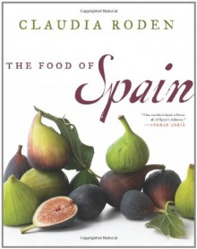 The Food of Spain - Claudia Roden