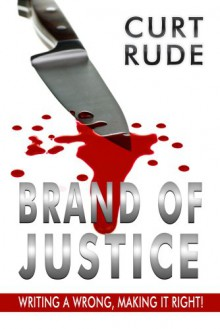 Brand of Justice - Curt Rude