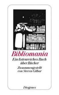 Bibliomania - Steven Gilbar