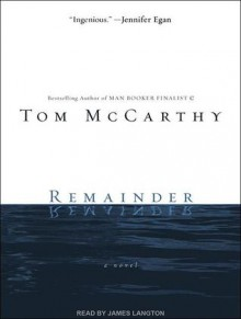 Remainder: A Novel - Tom McCarthy, James Langton