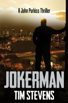 Jokerman (John Purkiss Series) - Tim Stevens
