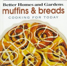 Muffins and Breads - Better Homes and Gardens