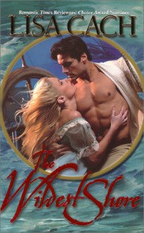 The Wildest Shore - Lisa Cach
