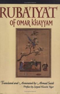 Ruba'iyat of Omar Khayyam - Omar Khayyám, Ahmad Saidi