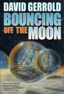 Bouncing Off the Moon - David Gerrold