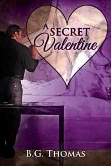 A Secret Valentine - B.G. Thomas