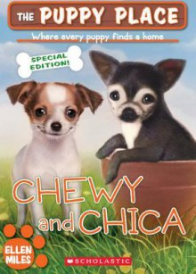 The Puppy Place Special Edition: Chewy and Chica - Ellen Miles