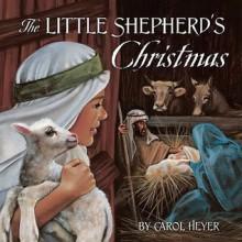 Little Shepherd's Christmas - Carol Heyer