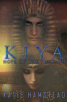KIYA: Hope of the Pharaoh - Katie Hamstead